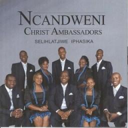 Ncandweni Christ Ambassadors - Manje sekuyisikhathi